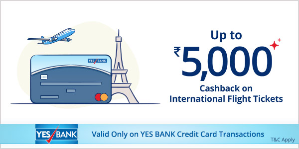 Get 10% Cashback Upto ₹5,000 on International Flight Bookings with Yes Bank Credit Card